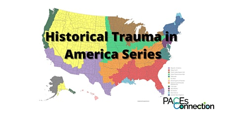 PACEs Connection's Historical Trauma in America Series: the American South tickets