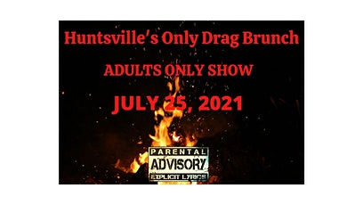 Huntsville's Only Drag Brunch -  Adults Only tickets