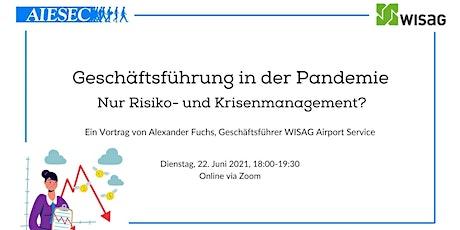 Geschäftsführung in der Pandemie - nur Risiko- und Krisenmanagement? Tickets