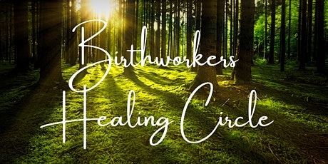 Birthworkers Healing Circle tickets