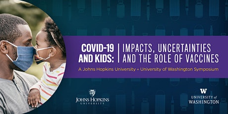 COVID-19 and Kids: Impacts, Uncertainties and the Role of Vaccines tickets