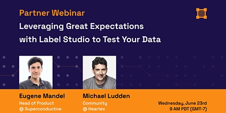 Partner Webinar: Leverage Great Expectations w/LabelStudio for Data Testing tickets