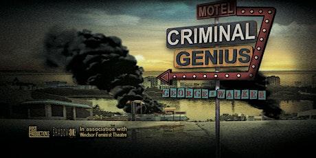Criminal Genius by George F. Walker tickets