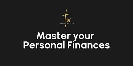 Master Your Personal Finances - The Basics Of Wealth Creation tickets