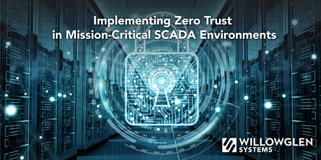 Implementing Zero Trust in Mission-Critical SCADA Environments tickets