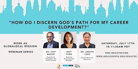How do I discern God's path for my career development? tickets