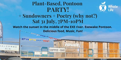 Plant-based PARTY!! on a PONTOON in middle of EXE River, with Poetry.... tickets