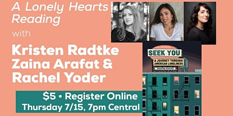 A Lonely Hearts Reading with Kristen Radtke, Rachel Yoder and Zaina Arafat tickets