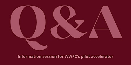 Ask us anything: Information session for WWFC's pilot accelerator tickets