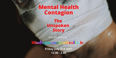 Mental Health Contagion, The Unspoken Story tickets