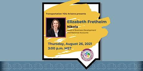 Transportation YOU Arizona presents Elizabeth Fretheim, Nikola Motor Co. tickets