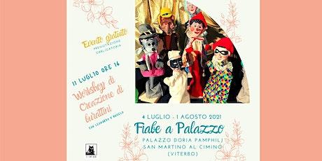 Workshop - Creazione di Burattini per bambini @ Palazzo Doria Pamphilj biglietti