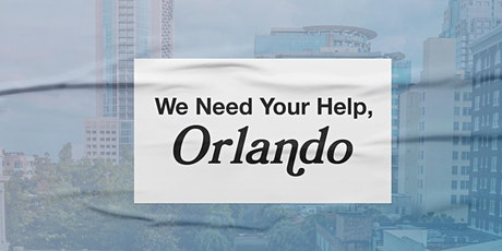 We Need You Orlando tickets
