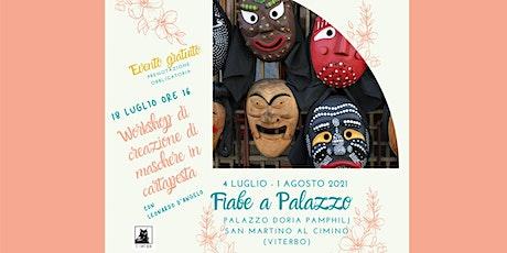 Workshop di  creazione di maschere in cartapesta @ Palazzo Doria Pamphilj biglietti