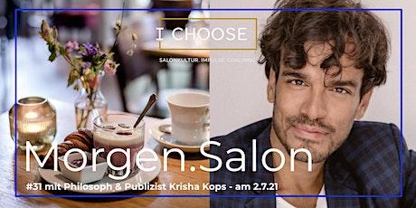 Morgen.Salon #31 im Gespräch mit Philosoph & Publizist Krisha Kops tickets