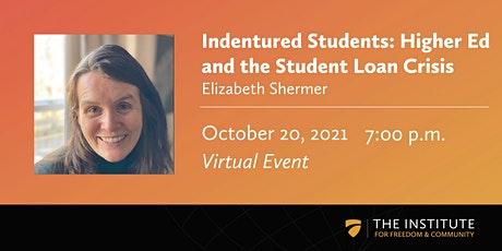 Indentured Students: Higher Ed and the Student Loan Crisis tickets