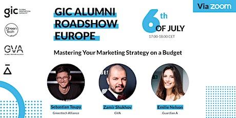 GIC ALUMNI ROADSHOW: Europe | Mastering your Marketing Strategy on a Budget tickets