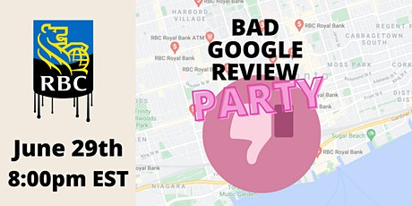 Bad Google Reviews Party: RBC Edition tickets