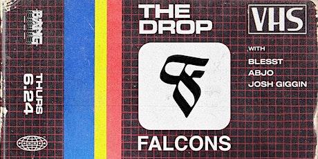 The Drop Presents: Falcons at Bang Bang | THURS 06.24.21 tickets