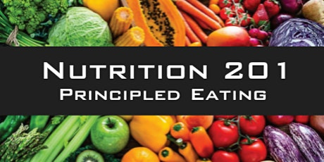 Nutrition 201: Principled Eating tickets