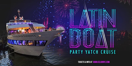 JULY 4TH LATIN BOAT PARTY CRUISE   LIVE FIREWORKS OPEN BAR & FOOD tickets
