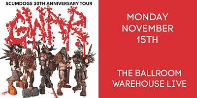 GWAR: SCUMDOGS 30TH ANNIVERSARY TOUR