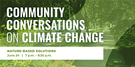 Community Conversations on Climate Change:  Nature-Based Solutions tickets