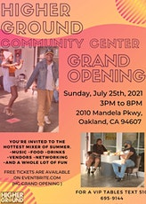 HIGHER GROUND'S COMMUNITY CENTER  GRAND OPENING tickets