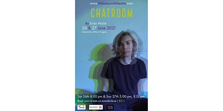 """""""Chatroom """" by Enda Walsh - Kildare Youth Theatre Performance tickets"""