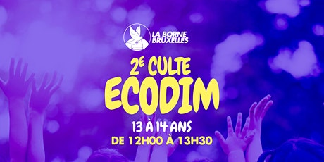 ECODIM |13 à 14 ans | 2e Culte | de 12h00 à 13h30 billets