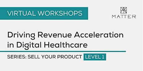 MATTER Workshop: Driving Revenue Acceleration in Digital Healthcare tickets