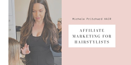 Affiliate Marketing for Hairstylists Master class VIRTUAL EVENT tickets