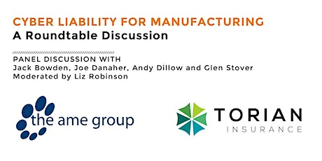 Cyber Liability For Manufacturing:  A Roundtable Discussion tickets