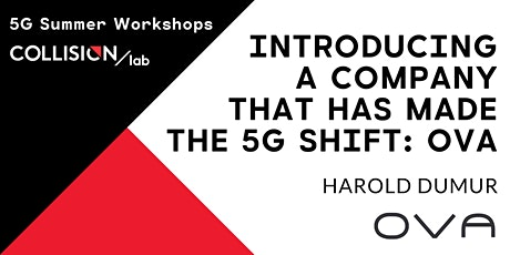 Ateliers d'été 5G : Introducing a company that has made the 5G shift: OVA tickets