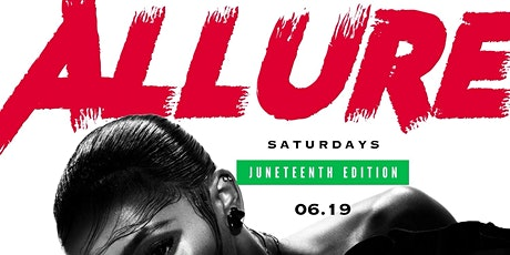 ALL NEW ALLURE SATURDAYS : JUNETEENTH EDITION (NO COVER) tickets