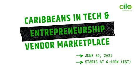 Caribbeans in Tech & Entrepreneurship Vendor Marketplace tickets