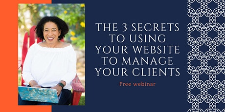 The 3 Secrets To Using Your Website To Manage Your Clients tickets