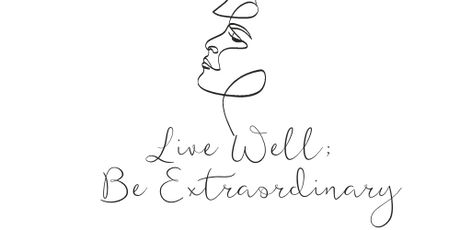 Live Well; Be Extraordinary tickets