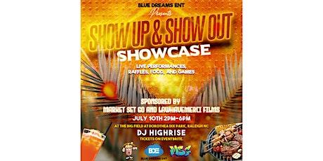 Blue Dreams Ent Presents....Show Up & Show Out Showcase tickets