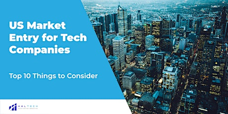 RESCHEDULED: US Market Entry for Tech Companies – Top 10 Things to Consider tickets