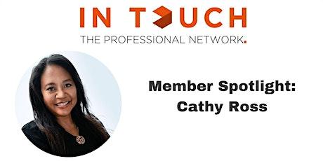 Member Spotlight with Cathy Ross tickets