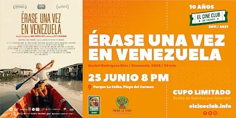 Érase una vez en Venezuela / ESTRENO tickets