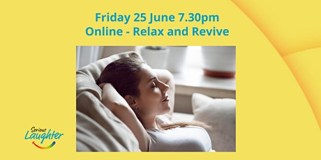 Relaxation and Revive online 7.30pm UK tickets