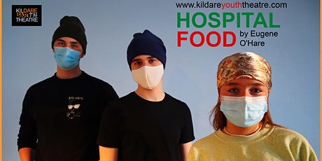 """""""Hospital Food"""" by Eugene O'Hare - Kildare Youth Theatre Performance tickets"""