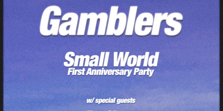 """Gamblers """"Small World"""" 1st Anniversary Party tickets"""