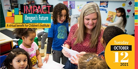 Impact Oregon's Future:  A Virtual Benefit for Children's Institute Tickets