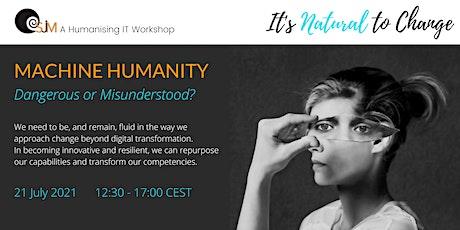Machine Humanity Workshop - Dangerous or Misunderstood? tickets