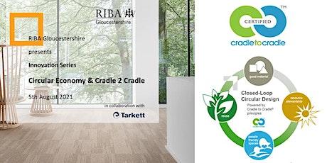 RIBA Gloucestershire Innovation Series - Circular Economy & Cradle 2 Cradle bilhetes