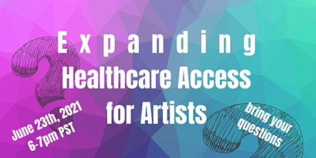 Expanding Healthcare Access for Artists tickets