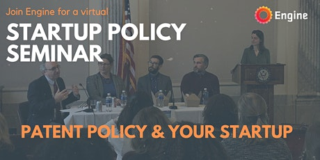 Startup Seminar: Patent Policy and Your Startup tickets